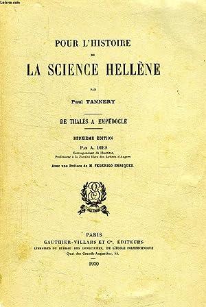 POUR L'HISTOIRE DE LA SCIENCE HELLENE, DE THALES A EMPEDOCLE: TANNERY PAUL