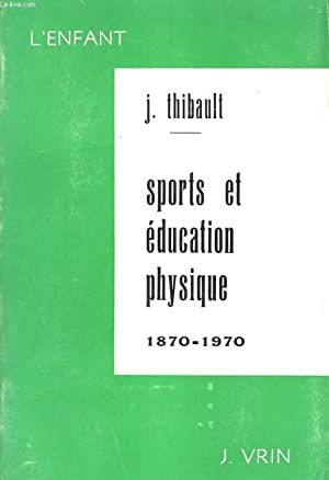 SPORTS ET EDUCATION PHYSIQUE 1870-1970