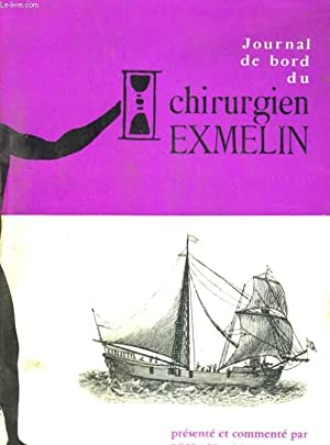 JOURNAL DE BORD DU CHIRURGIEN EXMELIN: JEHAN MOUSNIER