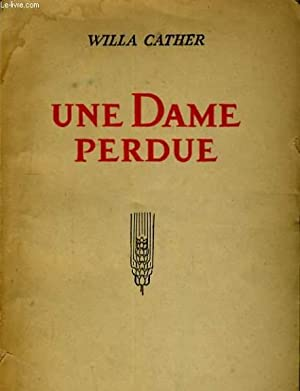 UNE DAME PERDUE: WILLA CATHER