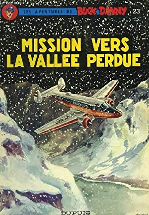 LES AVENTURES DE BUCK DANNY - N°23 - MISSION VERS LA VALLEE PERDU: CHARLIER J. M. - HUBINON V.
