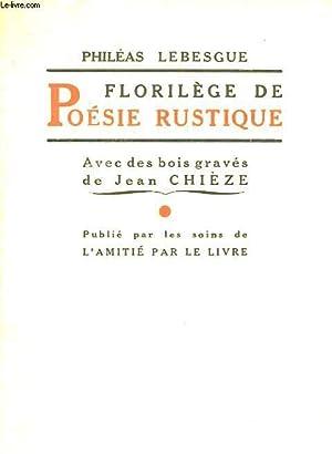 FLORILEGE DE POESIE RUSTIQUE: LEBESGUE PHILEAS