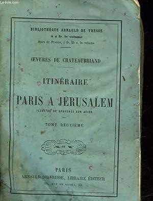ITINERAIRE DE PARIS A JERUSALEM - TOME 2: CHATEAUBRIAND