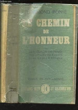 LE CHEMIN DE L'HONNEUR - De la chambre des deputés aux prisons de France et au bagne d&...