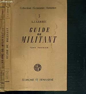 GUIDE DU MILITANT - 2 TOMES - 1 + 2 / COLLECTION L'ECONOMIE HUMAINE TOME 5 + 6.: LEBRET ...