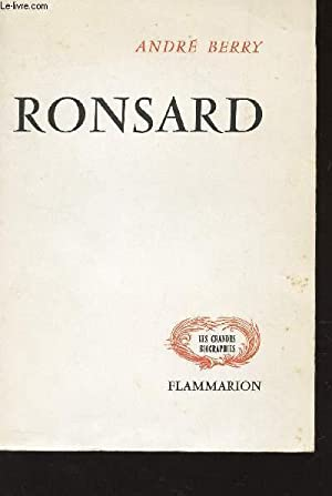 "RONSARD / COLLECTION ""LES GRANDES BIOGRAPHIES"": BERRY ANDRE"