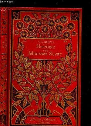 HISTOIRE D'UN MAUVAIS SUJET / 7e EDITION.: MAINARD LOUIS