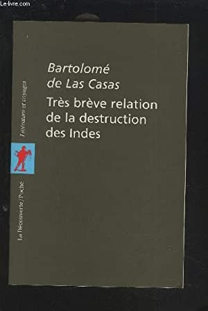 TRES BREVE RELATION DE LA DESTRUCTION DES: DE LAS CASAS