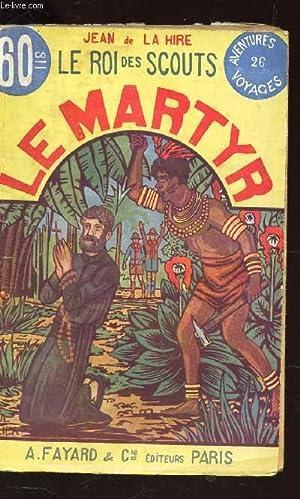 LE ROI DES SCOUTS -LE MARYR: DE LA HIRE JEAN