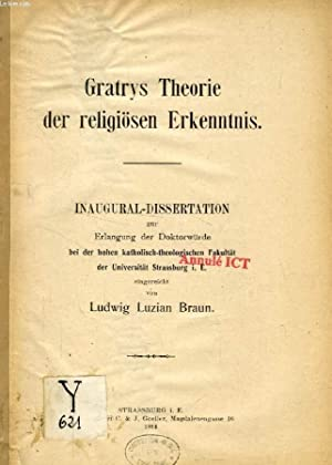 GRATRYS THEORIE DER RELIGIÖSEN ERKENNTNIS (INAUGURAL-DISSERTATION): BRAUN LUDWIG LUZIAN