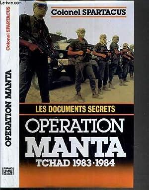 OPERATION MANTA TCHAD 1983-1984 - LES DOCUMENTS: SPARTACUS COLONEL