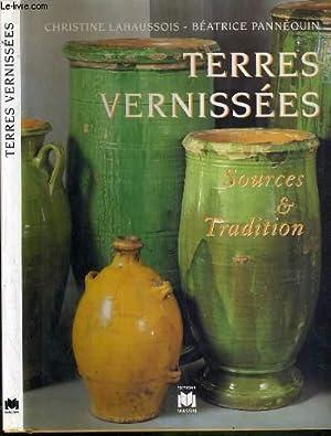 TERRES VERNISSEES - SOURCES & TRADITION: LAHAUSSOIS CHRISTINE - PANNEQUIN BEATRICE