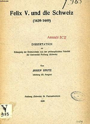 FELIX V. UND DIE SCHWEIZ (1439-1449) (DISSERTATION): STUTZ JOSEF