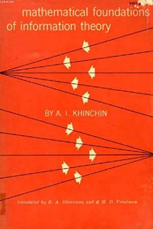MATHEMATICAL FOUNDATIONS OF INFORMATION THEORY: KHINCHIN A. I.