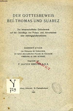 DER GOTTESBEWEIS BEI THOMAS UND SUAREZ (DISSERTATION): BREUER P. ALCUIN, S. D. S.