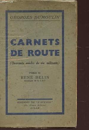 CARNETS DE ROUTE (quarante années de vie militante).: DUMOULIN GEORGES