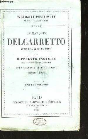 LE MARQUIS DELCARRETTO, ex ministre du roi de Naples / Collection Portraits Politiques au 19e ...