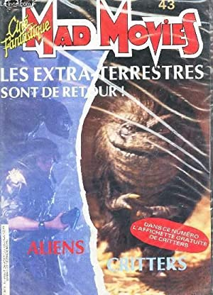 MAD MOVIES - Ciné fantastique / N°43 - LES EXTRA-TERRESTRES - ALLIENS - CRITTERS.: ...