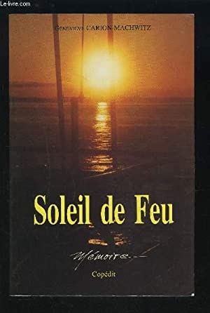 SOLEIL DE FEU - MEMOIRE.: CARION-MACHWITZ GENEVIEVE