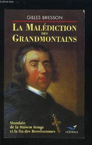 LA MALEDICTION DES GRANDMONTAINS - MONDAIN DE LA MAISON ROUGE ET LA FIN DES BONSHOMMES.: BRESSON ...