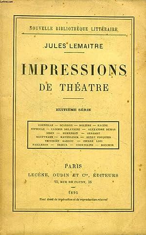 IMPRESSIONS DE THEATRE, 8e SERIE: LEMAITRE JULES