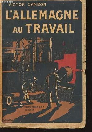 L'ALLEMAGNE AU TRAVAIL: CAMBON VICTOR