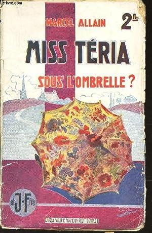 MISS TERIA - SOUS L'OMBRELLE?: ALLAIN MARCEL