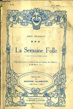 LA SEMAINE FOLLE COMEDIE EN QUATRE ACTES - N°34.: HERMANT ABEL