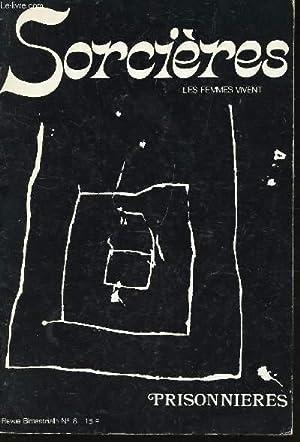SORCIERES - REVUE BIMESTRILLE N°6 / LES FEMMES VIVENTY - PRISONNIERES.: COLLECTIF