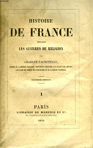 HISTOIRE DE FRANCE PENDANT LES GUERRES DE RELIGION, 4 TOMES (COMPLET): LACRETELLE CHARLES