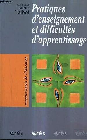 PRATIQUES D'ENSEIGNEMENT ET DIFFICULTES D'APPRENTISSAGE.: TALBOT LAURENT