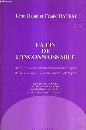 LA FIN DE L'INCONNAISSABLE D'OU VIENT L'ESPRIT: RAOUL LEON &