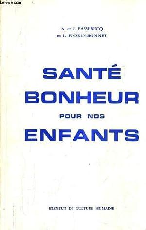 SANTE ET BONHEUR POUR NOS ENFANTS - ALIMENTATION HYGIENE GENERALE LES MALADIES INFANTILES CONSEILS ...