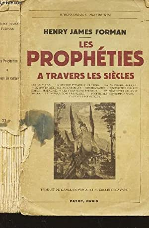 LES PROPHETIES A TRAVERS LES SIECLES: HENRY JAMES FORMAN