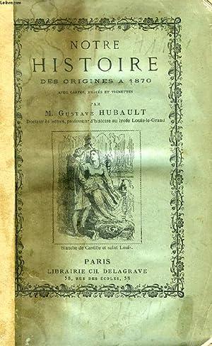 NOTRE HISTOIRE DES ORIGINES A 1870: HUBAULT GUSTAVE