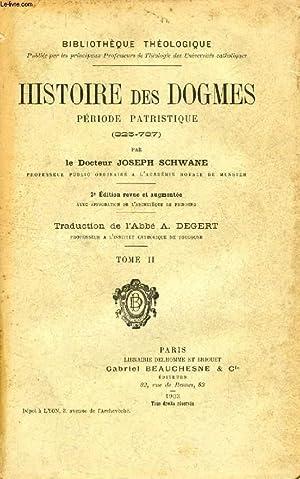 HISTOIRE DES DOGMES, PERIODE PATRISTIQUE (325-787), TOME II: SCHWANE Dr. JOSEPH