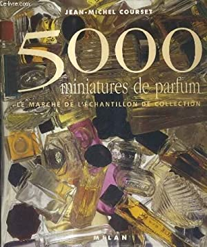 5000 MINIATURES DE PARFUM LE MARCHE DE: COURSET JEAN MICHEL