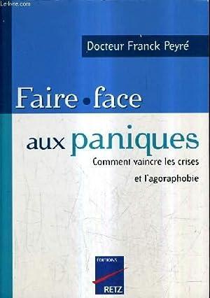 FAIRE FACE AUX PANIQUES - COMMENT VAINCRE: DR PEYRE FRANCK