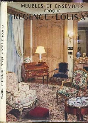 MEUBLES ET ENSEMBLES EPOQUE REGENCE ET LOUIS XV.: BRUNHAMMER YVONNE / DE FAYET MONIQUE