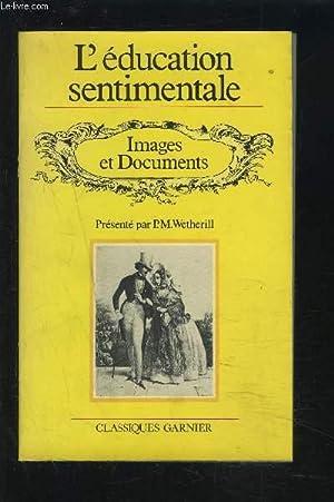 L'EDUCATION SENTIMENTALE - IMAGES ET DOCUMENTS.: WETHERILL P. M.