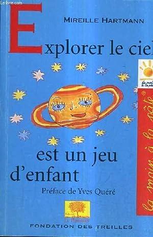 EXPLORER LE CIEL EST UN JEU D'ENFANT / LA MAIN A LA PATE.: HARTMANN MIREILLE