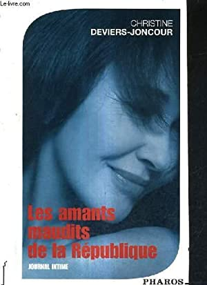 LES AMANTS MAUDITS DE LA REPUBLIQUE - JOURNAL INTIME.: DEVIERS JONCOUR CHRISTINE