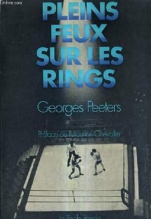 PLEINS FEUX SUR LES RINGS.: PEETERS GEORGES
