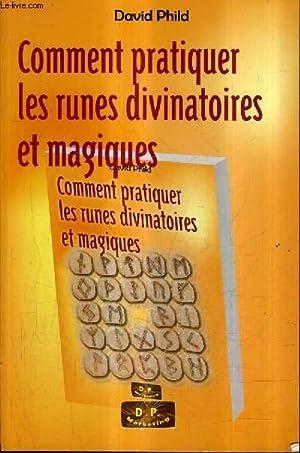 COMMENT PRATIQUER LES RUNES DIVINATOIRES ET MAGIQUES.: PHILD DAVID
