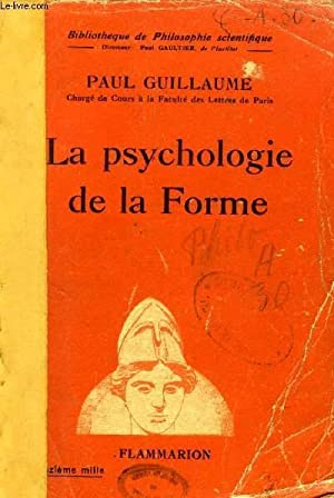 LA PSYCHOLOGIE DE LA FORME: GUILLAUME PAUL