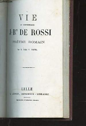 LA VIE DU BIENHEUREUX J.Bte DE ROSSI, PRETRE ROMAIN: POSTEL V. (ABBE)