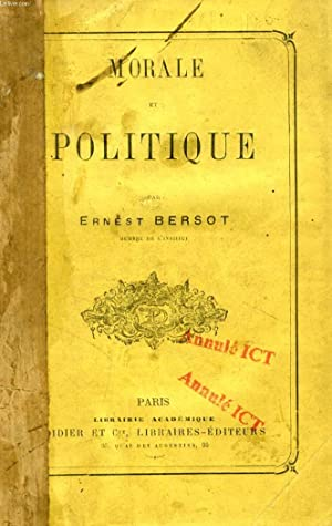 MORALE ET POLITIQUE (Sommaire: L'avertissement de Mgr Dupanloup. Du bonheur, Paul Janet. ...