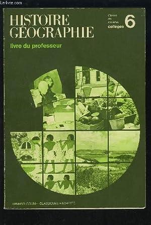 HISTOIRE GEOGRAPHIE - CLASSE DE 6° COLLEGES - LIVRE DU PROFESSEUR.: COLLECTIF