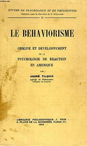 LE BEHAVIORISME, ORIGINE ET DEVELOPPEMENT DE LA: TILQUIN ANDRE
