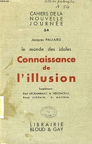 LE MONDE DES IDOLES, CONNAISSANCE DE L'ILLUSION: PALIARD JACQUES